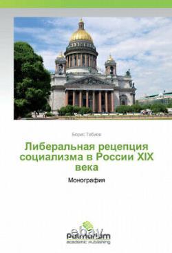 Liberal'naya recepciya socializma v Rossii XIX veka Russian by Tebiev, Boris