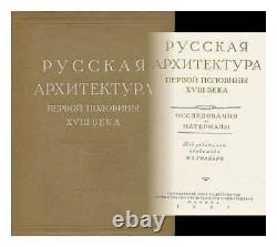 Russkaya arkhitektura pervoy poloviny XVIII veka issledovaniya i materialy